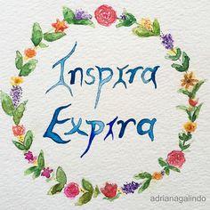 Respira, aquarela, 15 x 21cm / Inhale. Exhale, watercolor / yoga, meditation, namaste, ilustracao, illustration, flores, flower / drigalindo1@gmail.com