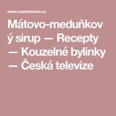 Mátovo-meduňkový sirup — Recepty — Kouzelné bylinky — Česká televize