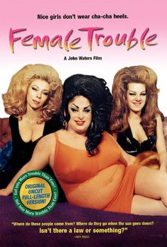 Female Trouble (1974) - Divine, David Lochary, Mary Vivian Pearce, Mink Stole, Edith Massey
