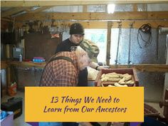 The Rural Economist: 13 Things We Need to Learn From Our Ancestors