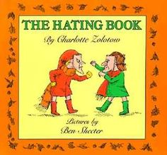 The Hating Book  by Charlotte Zolotow, Ben Shecter (Illustrations)