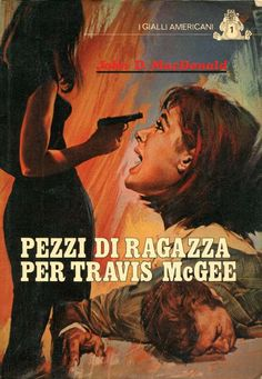 """Pezzi di ragazza per Travis McGee"" (The Girl in the Plain Brown Wrapper, 1968) di John D. MacDonald [novembre 1977] Traduzione di Lydia Lax #JohnDMacDonald #TravisMcGee #Noir #Pulp"