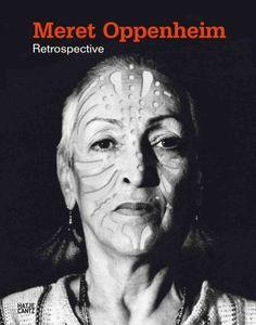 Meret Oppenheim : retrospective / edited by Heike Eipeldauer, Ingried Brugger, Gereon Sievernich