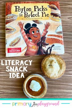 Literacy Snack Idea Thanksgiving Pie-Peyton Picks the Perfect Pie snack idea and free printable to go along with the book.