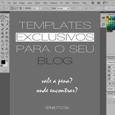 Onde encontrar templates exclusivos para o seu blog {Sernaiotto}
