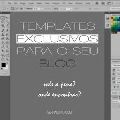 Onde encontrar templates exclusivos para o seu blog {Sernaiotto}