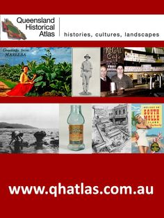 Queensland Historical Atlas  www.qhatlas.com.au