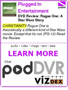 #CHRISTIANITY #PODCAST  Plugged In Entertainment Reviews    DVD Review: Rogue One: A Star Wars Story    READ:  https://podDVR.COM/?c=de38d419-af12-d0f2-b7c3-9b009e442a96