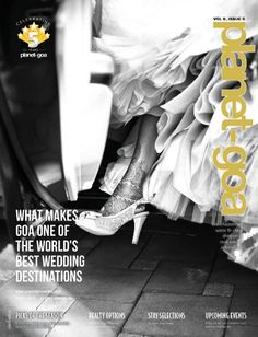 Vol 6 Iss 5 Wedding Special  Find out what makes Goa the most suitable destination wedding venue and all about Goa Weddings