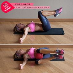 Knee Drop - inner thigh muscles and lower abs, keep abs pulled in tight and lower back flat - 3 sets of 10