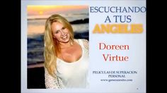 ESCUCHANDO A LOS ANGELES DE DIOS PARA QUE TE GUIEN - Doreen Virtue