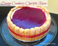 Cooking with Carlee: Orange Cranberry Charlotte Russe Cranberry Orange Cookies, Cranberry Recipes, Candy Apple Bars, Candy Apples, Trifle Desserts, Dessert Recipes, Cold Desserts, Charlotte Russe Dessert, Dessert For Dinner
