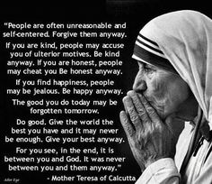 Mother Teresa Quote Ideas mother teresa quote it is between you and god Mother Teresa Quote. Here is Mother Teresa Quote Ideas for you. Mother Teresa Quote mother teresa quotes on love happiness to motivate your life. Wisdom Quotes, Quotes To Live By, Life Quotes, Truth Quotes, Quotable Quotes, Happy Quotes, Quotes Quotes, Holy Mary, Thoughts