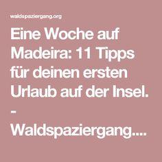 Eine Woche auf Madeira: 11 Tipps für deinen ersten Urlaub auf der Insel. - Waldspaziergang.org