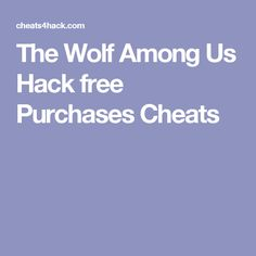 The Wolf Among Us Hack free Purchases Cheats