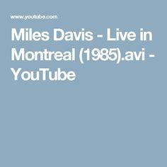 Miles Davis - Live in Montreal (1985).avi - YouTube