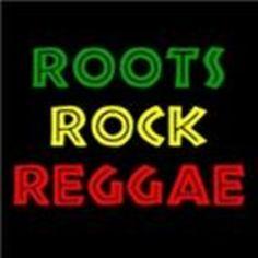 We got the Roots Rock Reggae!