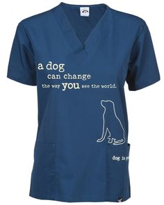 Share and get a code to save 10% storewide! A Dog Can Change the Way You See the World Scrub Top! #dogisgood