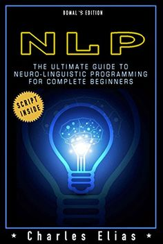 Get NLP Techniques The Ultimate Guide To Master Neuro-Linguistic Programming FREE Today! http://itswritenow.com/22857/nlp-nlp-techniques-the-ultimate-guide-to-master-neuro-linguistic-programming/