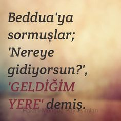 Geldiğin yere by by Humour And Wisdom, Wisdom Quotes, Life Quotes, Taurus Love, Word Sentences, Allah Islam, Meaningful Words, Cool Words, Favorite Quotes