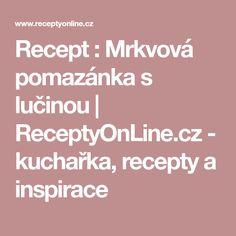 Recept : Mrkvová pomazánka s lučinou | ReceptyOnLine.cz - kuchařka, recepty a inspirace
