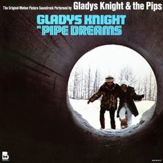 """""""Pipe Dreams"""" (1976, Buddah).  Music from the movie soundtrack performed by Gladys Knight And The Pips."""