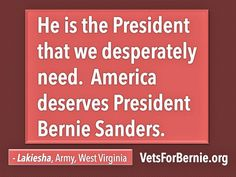 America deserves President Bernie Sanders. #FeelTheBern #Vets4Bernie http://vetsforbernie.org
