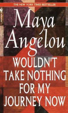 Wouldn't Take Nothing for My Journey Now by Maya Angelou http://www.amazon.com/dp/0553569074/ref=cm_sw_r_pi_dp_.PnItb05ZTQYVZTV