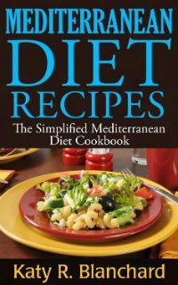 Kindle FREE Days:  Feb 19 – 20      ~~ Mediterranean Diet Recipes ~~  57 Delicious Mediterranean Recipes for Breakfast, Lunch, Dinner & Desserts