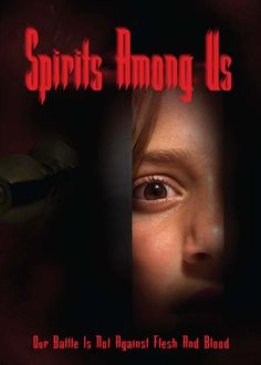Spirits Among Us - DVD | Our battle is not against flesh and blood. | $14.49 at ChristianCinema.com