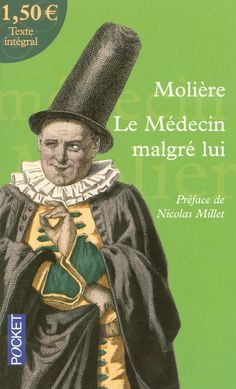 """""""Le Médecin malgré lui"""" de MOLIÈRE - PIÈCE DE THEATRE"""