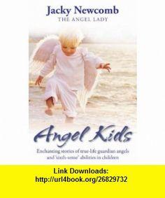 Angel Kids (9781848500167) Jacky Newcomb , ISBN-10: 1848500165  , ISBN-13: 978-1848500167 ,  , tutorials , pdf , ebook , torrent , downloads , rapidshare , filesonic , hotfile , megaupload , fileserve