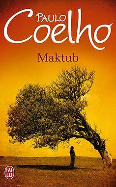 Maktub (Paulo Coelho).  Recueil de palabres et de courtes histoires empreintes de sagesse humaine.