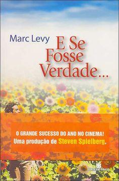 """""""E se Fosse Verdade..."""" - Marc Levy"""