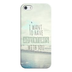 iPhone 6 Plus/6/5/5s/5c Case - I want to have adventures with you (48 AUD) ❤ liked on Polyvore featuring accessories, tech accessories, iphone case, phone cases, iphone cases, apple iphone cases and iphone cover case