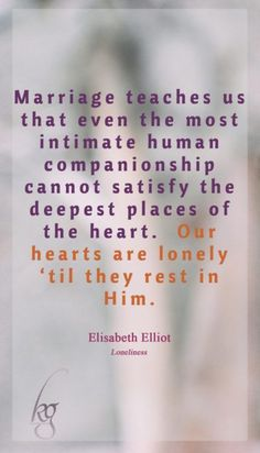 Timeless lessons from missionary and author Elisabeth Elliot Gren. How To Find Out, Give It To Me, Love You, Divorce, Marriage, Living Water, All That Matters, Everlasting Love, Marital Status