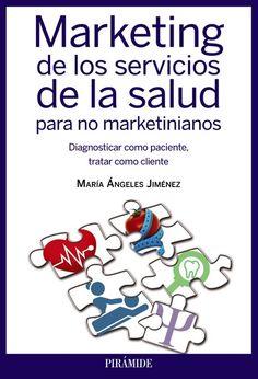Marketing de los servicios de la salud para no marketinianos: http://kmelot.biblioteca.udc.es/record=b1525888~S1*gag