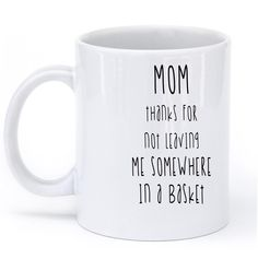 mom thanks for not leaving me somewhere in a basket t-shirt – Shirtoopia