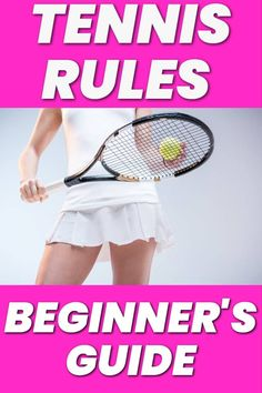 The Quick Guide to Tennis Rules for Beginners - The Tennis Mom