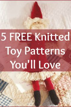 You can now make knitted gifts for any special occasion with these 5 FREE toy knitting patterns! #knitting #knittedtoys #giftideas