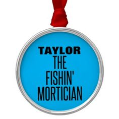 Fishing Mortician Metal Ornament - fun gifts funny diy customize personal