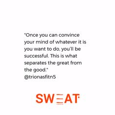 """""""Once you can convince your mind of whatever it is you want to do, you'll be successful. This is what separates the great from the good."""" @trionasfitn5"""