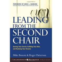 "Ever wonder how you can lead well when you're ""technically"" not the leader?  Encouraging book about Leading From the Second Chair"
