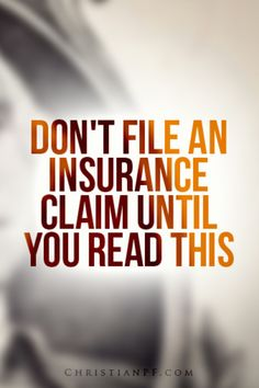 Don't file an insurance claim until you read this http://seedtime.com/file-insurance-claim/