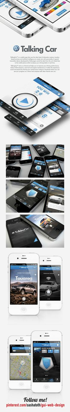 Talking Car™ by Hugo Albönete, via Behance *** TalkingCar™ is a mobile app that uses the data feed of telematics systems, location based services and artificial intelligence to create cars with personality. A special transmitter device developed by Volkswagen sends the data from the car's black-box to the mobile phone which analyzes your driving habits in real-time.