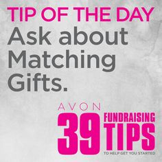 Remind your donors to ask if their company has a Matching Gift program. They can double, or even triple, your donations. More tips here: http://avon4.me/fundraising