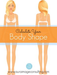Follow these steps to accurately measure your body and find out your #BodyShape so you can wear what suits you best! Go to http://auraimageconsulting.com/2014/05/body-shape-calculator/ #ImageConsultant #StylistToronto