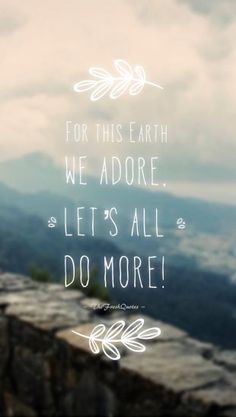 72 Environment Quotes & Slogans – Save our Beautiful Earth – The Fresh Quotes Save Our Earth, Love The Earth, New Earth, Save Planet Earth, Save Environment Slogans, Environment Day Quotes, Earth Day Quotes, World Quotes, Bff Quotes
