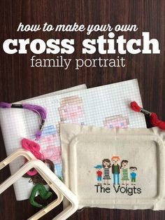 Make your own family cross stitch. We will show you how to make a pattern and create this cute one-of-a-kind family treasure. A perfect gift.