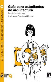 Guía para estudiantes de arquitectura : consejos para el proyecto / José María García del Monte. Signatura: 70 GAC  Na Biblioteca: http://kmelot.biblioteca.udc.es/record=b1661502~S1*spi